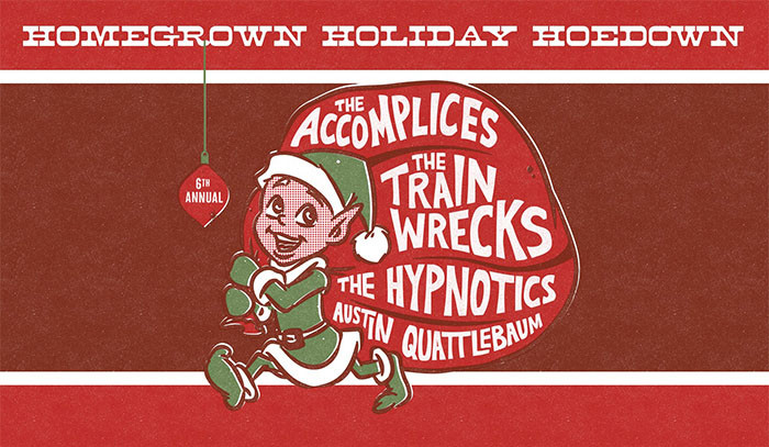 The sixth annual Homegrown Holiday Hoedown, December 16th, 2016